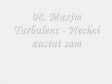 Maxim Turbulenc - Nechci Zůstat Sám