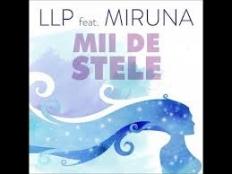 LLP feat. Miruna - Mii De Stele