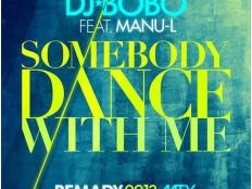 DJ Bobo feat. Manu-L - Somebody Dance With Me 2013