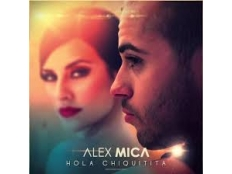 Alex Mica - Hola Chiquitia