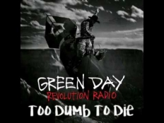 Green Day - Too Dumb to Die