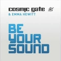 Cosmic Gate & Emma Hewitt - Be Your Sound (Original Mix)