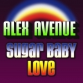 Alex Avenue - Sugar Baby Love (Radio Edit)