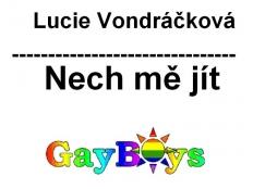 Lucie Vondráčková - Nech mě jít