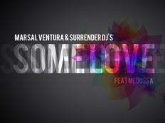 Marsal Ventura & Surrender Djs feat. Medussa & Juan Magan - Some Love (Juan Magan Edit)