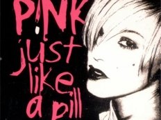Pink - Just like a pill