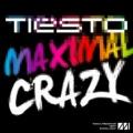 Tiesto - Maximal crazy