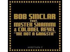 Bob Sinclar feat. Colonel Reyel - Me Not A Gangsta (Club Version)