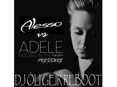 Alesso feat. Adele - Rollin' in the Pressure (Dj Sli Geir Reboot)