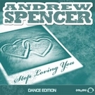 Andrew Spencer - Stop Loving You (Ti-Mo Remix)