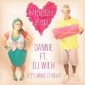Dannie feat. Dj Wich - Let's make it right