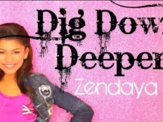 Zendaya Coleman - Dig Down Deeper