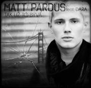 Matt Pardus feat. Dara - Tak už to bývá