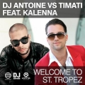 Dj Antoine vs. Timati feat. Kalenna - Welcome to St. Tropez