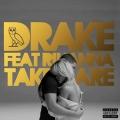 Drake feat. Rihanna - Take Care