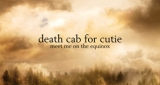 Meet Me on the Equinox Death Cab for Cutie