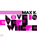 Max k. - Love Is Everywhere (Extended Mix)