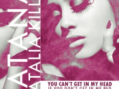 Tatana feat. Natalia Kills - You Can't Get In My Head (If You Don't Get In My Bed)