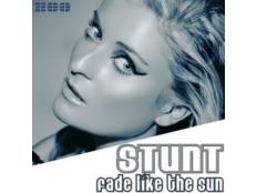 Stunt! - Fade Like The Sun