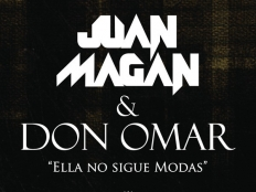 Don Omar feat. Juan Magan - Ella No Sigue Modas