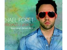 Michael Foret - Přicházíš s Láskou