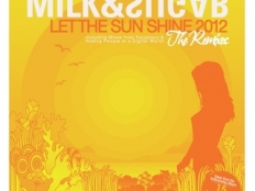 Milk & Sugar - Let The Sune Shine 2012 (Tocadisco Remix)