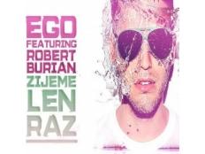 Ego feat. Robert Burian - Žijeme len raz
