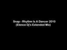 Snap! - Rhythm Is A Dancer 2010 (Elence Dj's Extended Mix)