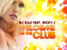 Dj Ella feat. Ricky J - Welcome To The Club