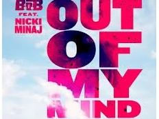 B.o.B. feat. Nicki Minaj - Out Of My Mind