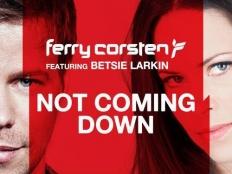Ferry Corsten feat. Betsie Larkin - Not Coming Down