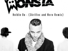 Monsta - Holdin On (Skrillex and Nero Remix)