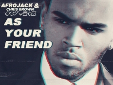 Chris Brown feat. Afrojack - As Your Friend