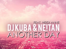 DJ Kuba & NE!TAN feat. Heidi Anne - Another Day
