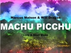 Marcus Maison & Will Dragen - Machu Picchu (Long Mix)