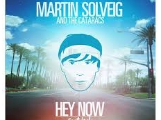 Martin Solveig & The Cataracs - Hey Now