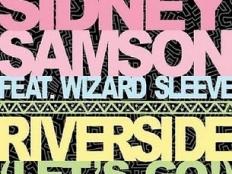 Sidney Samson feat. Wizard Sleeve - Riverside (Lets Go)