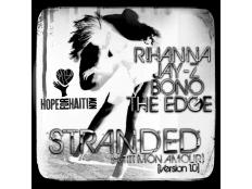 Jay-Z,Bono ,The Edge & Rihanna - Stranded (Haiti Mon Amour)