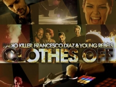 Radio Killer feat. Francesco Diaz & Young Rebels - Clothes Off
