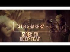 Sidekick - Deep Fear (Club ShakerZ Bootleg) [2018]