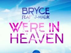 Bryce feat. J- Malik - We'Re In Heaven