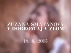 Zuzana Smatanová -  V dobrom aj v zlom