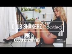 U96 - Club Bizarre (Club ShakerZ Bootleg)