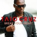 Taio Cruz - Break Your Heard