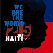 Artists For Haiti - We Are The World 25 : For Haiti