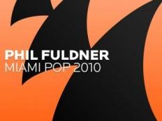 Phil Fuldner - Miami Pop 2010 (Radio Edit)