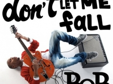 B.o.B. - Don't Let Me Fall