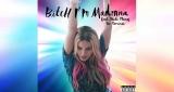 Bitch I'm Madonna Madonna feat. Nicki Minaj