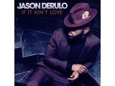Jason Derulo - If It Ain't Love