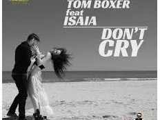 Tom Boxer feat. Isaia - Don't Cry